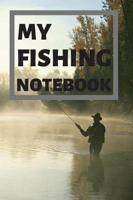My Fishing Notebook by Tom Reg