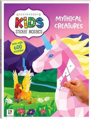 Kaleidoscope Kids: Sticker Mosaics - Mythical Creatures by Hinkler Books Hinkler Books