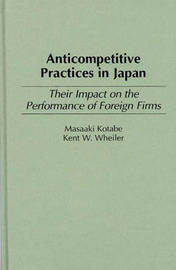 Anticompetitive Practices in Japan by Masaaki Kotabe