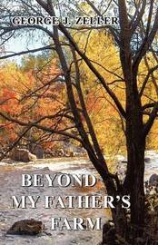 Beyond My Father's Farm by George J Zeller image