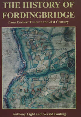 The History of Fordingbridge: From Earliest Times to the 21st Century by Anthony Light
