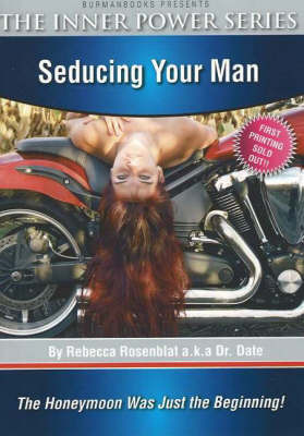 Seducing Your Man: The Honeymoon Was Just the Beginning by Rebecca Rosenblat