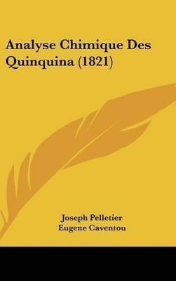 Analyse Chimique Des Quinquina (1821) by Joseph Pelletier