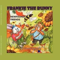 Frankie the Bunny Newfound Friends by Dorothy Jasnoch