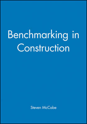 Benchmarking in Construction by Steven McCabe