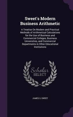 Sweet's Modern Business Arithmetic by James S Sweet