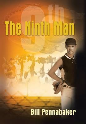 The Ninth Man by Bill Pennabaker