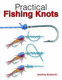Practical Fishing Knots by Geoffrey Budworth image