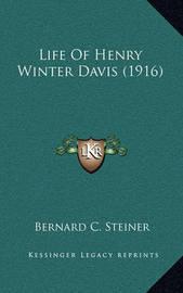 Life of Henry Winter Davis (1916) by Bernard Christian Steiner