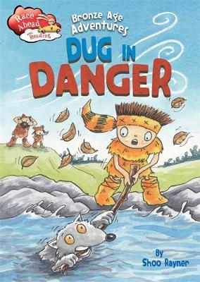Race Ahead With Reading: Bronze Age Adventures: Dug in Danger by Shoo Rayner