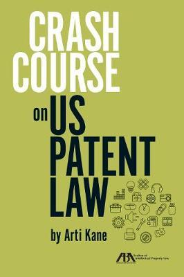 Crash Course on U.S. Patent Law by Arti Kane image