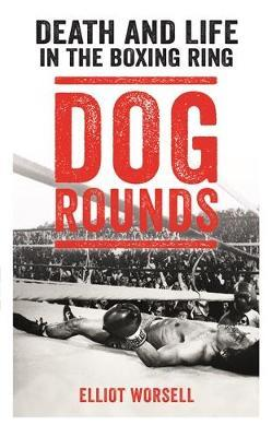 Dog Rounds by Elliot Worsell