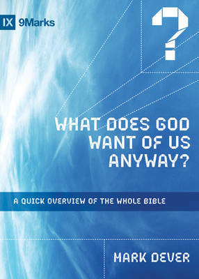 What Does God Want of Us Anyway? by Mark Dever image