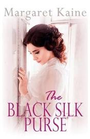 The Black Silk Purse by Margaret Kaine image