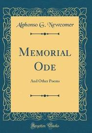 Memorial Ode by Alphonso G. Newcomer