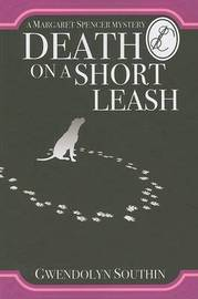 Death on a Short Leash by Gwendolyn Southin