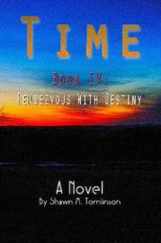 Time 4 by Shawn M. Tomlinson