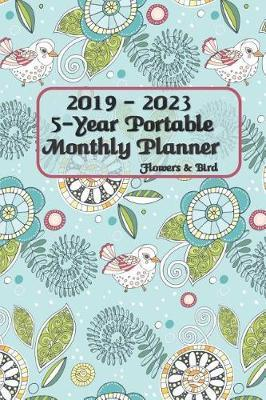 2019 - 2023 5-Year Portable Monthly Planner Flowers & Bird 6x9 by Rock Planner