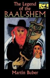 The Legend of the Baal-Shem by Martin Buber
