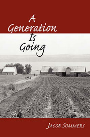 A Generation Is Going by Jacob Sommers