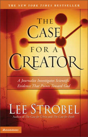 The Case for a Creator: A Journalist Investigates Scientific Evidence That Points Toward God by Lee Strobel image