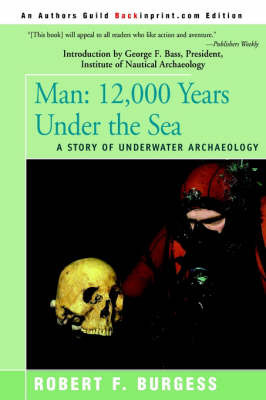Man: 12,000 Years Under the Sea, a Story of Underwater Archaeology by Robert F. Burgess image