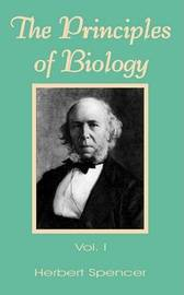 The Principles of Biology (Volume One) by Herbert Spencer image