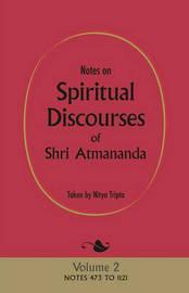 Notes on Spiritual Discourses of Shri Atmananda by Shri Atmananda
