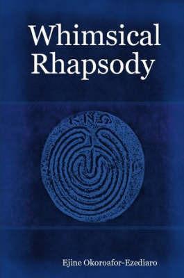 Whimsical Rhapsody by Ejine Okoroafor-Ezediaro