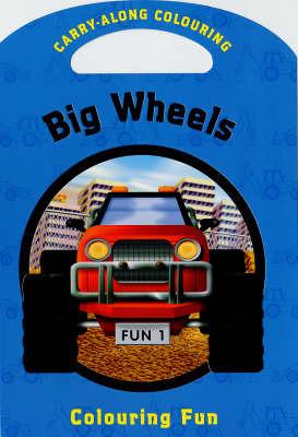Big Wheels: Colouring Fun