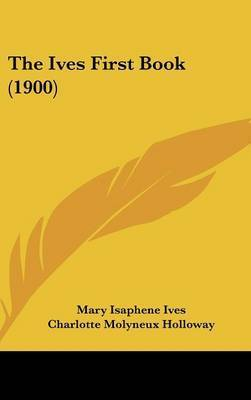 The Ives First Book (1900) by Mary Isaphene Ives