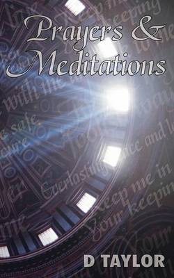 Prayers and Meditations by D. Taylor
