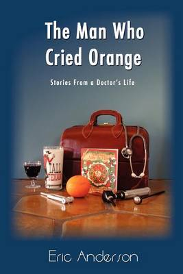 The Man Who Cried Orange by Eric G. Anderson
