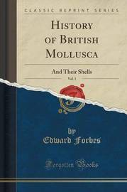 History of British Mollusca, Vol. 1 by Edward Forbes
