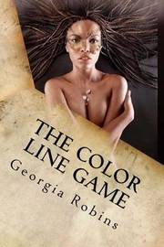 The Color Line Game: Sins of the Father by Georgia Robins image
