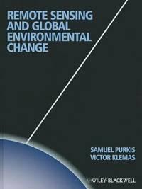 Remote Sensing and Global Environmental Change by Sam J. Purkis