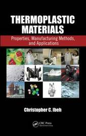 Thermoplastic Materials by Christopher C. Ibeh