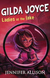 Gilda Joyce and the Ladies of the Lake by Jennifer Allison image