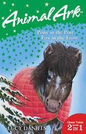 Animal Ark 2 in 1: Pony in the Post: WITH Fox in the Frost by Lucy Daniels image