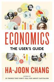 Economics: The User's Guide by Ha-Joon Chang