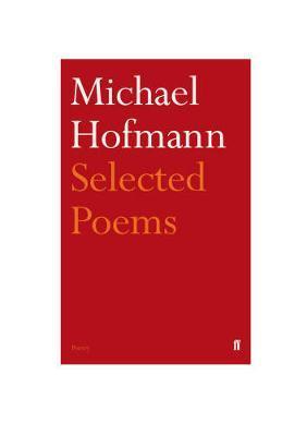 Selected Poems by Michael Hofmann image