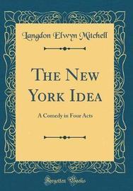 The New York Idea by Langdon Elwyn Mitchell image