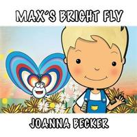 Max's Bright Fly by Joanna Becker image