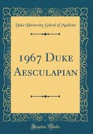 1967 Duke Aesculapian (Classic Reprint) by Duke University School of Medicine image