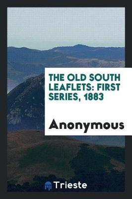 The Old South Leaflets by * Anonymous