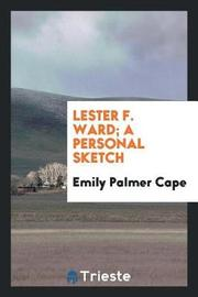 Lester F. Ward; A Personal Sketch by Emily Palmer Cape image