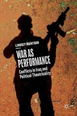 War as Performance by Lindsey Mantoan image