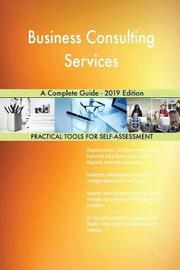 Business Consulting Services A Complete Guide - 2019 Edition by Gerardus Blokdyk image