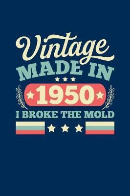 Vintage Made In 1950 I Broke The Mold by Vintage Birthday Press