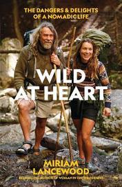 Wild at Heart by Miriam Lancewood